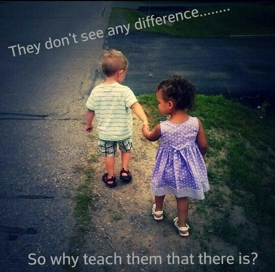 Interracial Love Quotes They don't see any difference so why teach them that there is