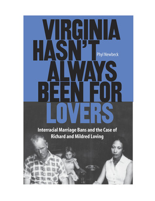 Interracial Love Quotes Virginia hasn't always been for lovers