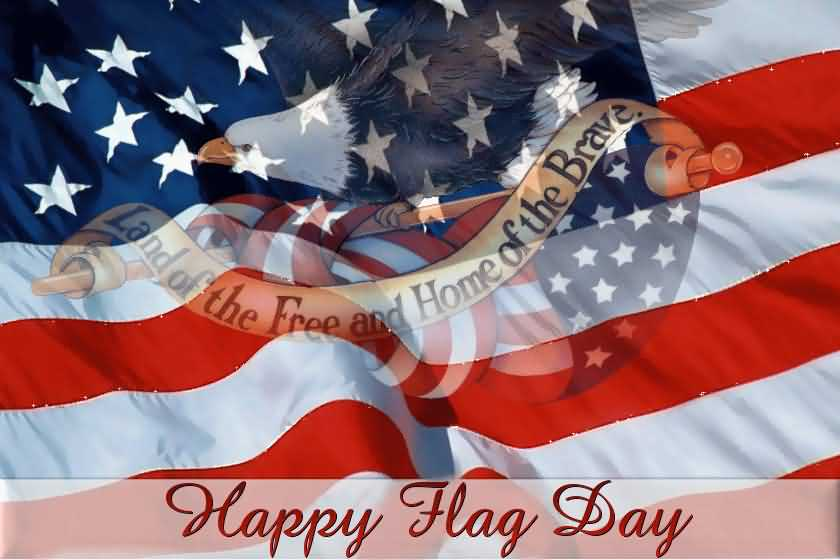 Land Of The Free And Home Of The Brave Happy Flag Day Wishes