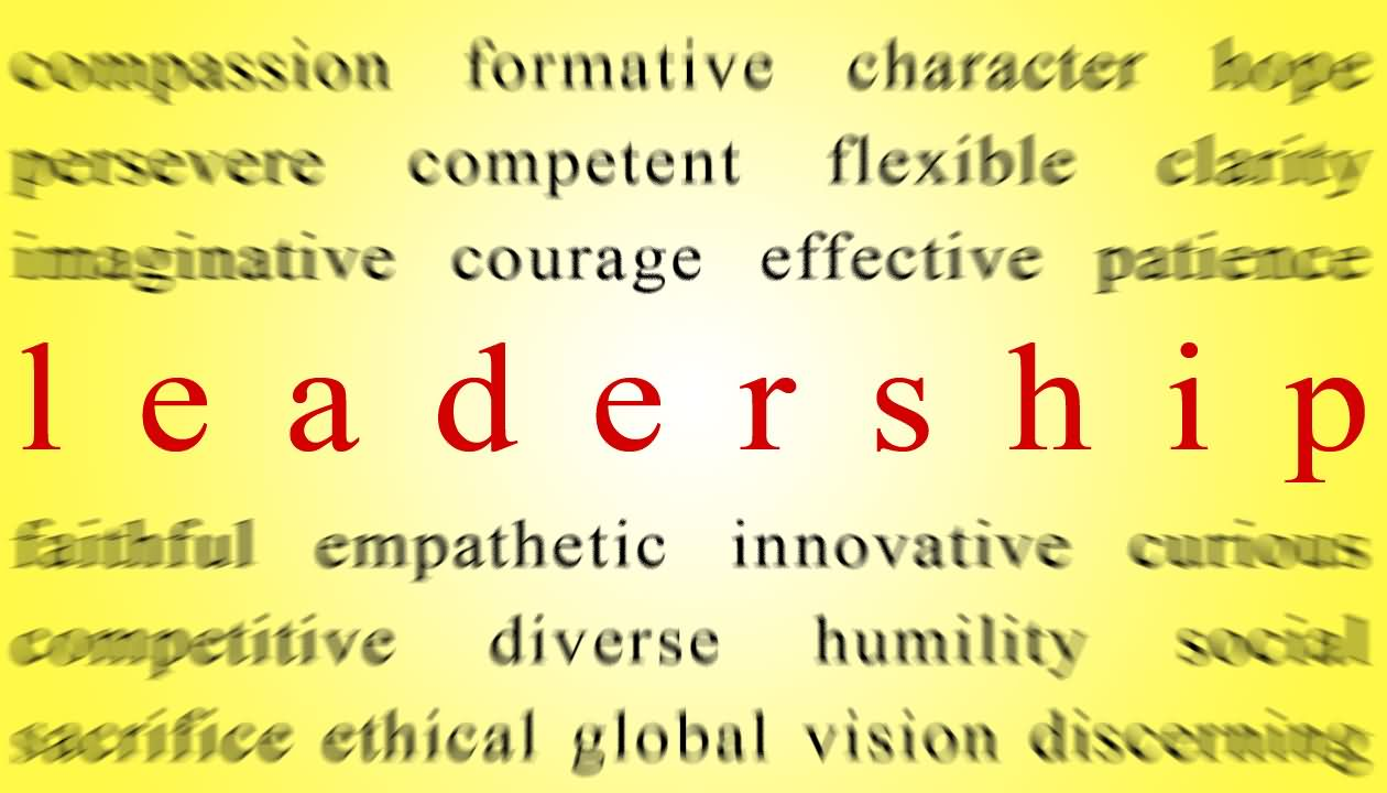 Leadership Quotes Compassion Formative Character Hope Persevere Competent Flexible Clarity Imaginative Courage Effective Patience Leadership