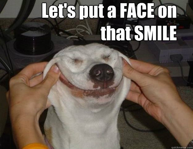 Lets Put A Face On That Smile