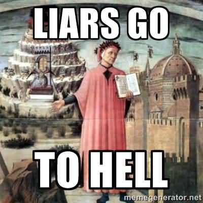 Liar Go To Hell Meme Photo