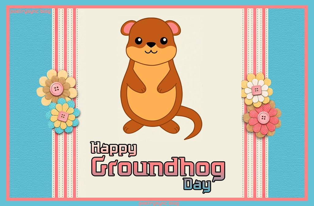 Lovely Happy Groundhog Day Wishes