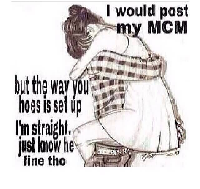 MCM Quotes I would post my mcm but the way you hoes is set up