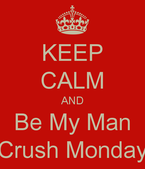 MCM Quotes Keep calm and be my man crush monday