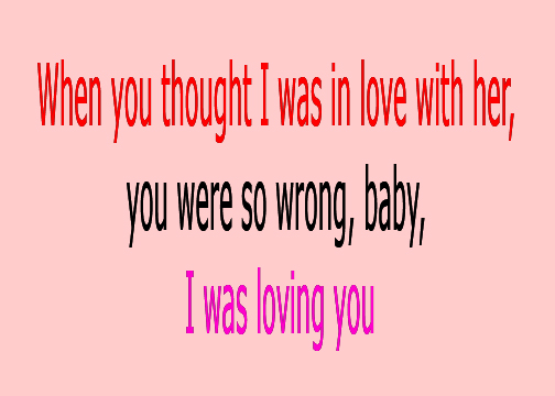 MCM Quotes When you thought i was in love with her you were so wrong, baby