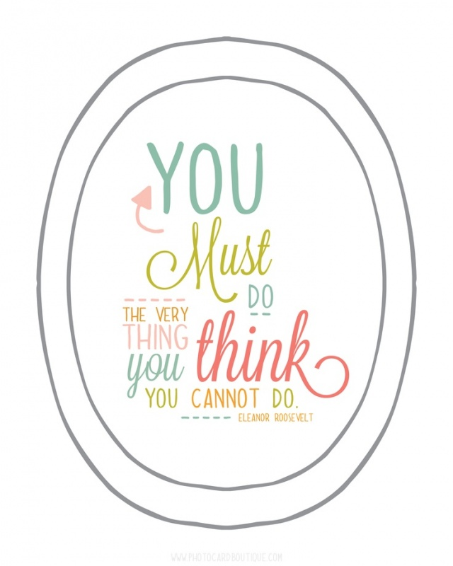 MCM Quotes You must do the very thing you think you cannot do