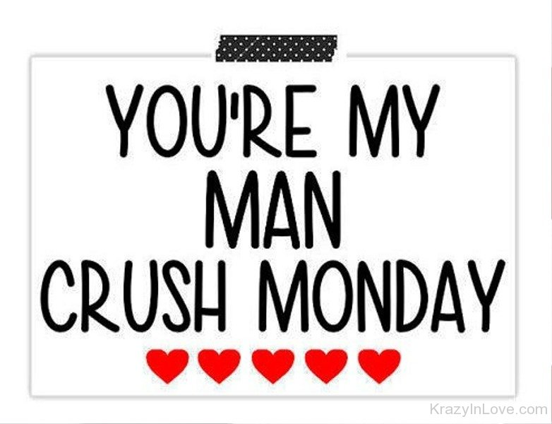 MCM Quotes You're my man crush monday