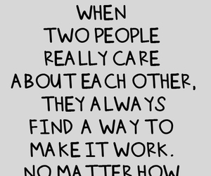 MCM Sayings When two people really care about each other they always find a way to make it work