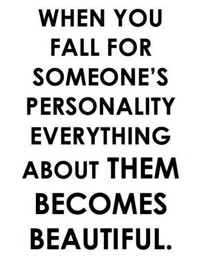 MCM Sayings When you fall for someone's personality everyrthing about them