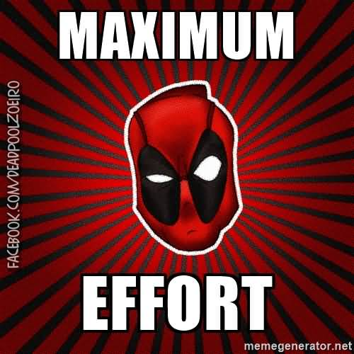 Maximum Effort Deadpool Memes