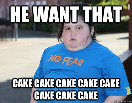 Meme He Want That Cake Cake Image