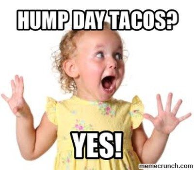 Meme Hump Day Tacos Yes Picture