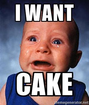 Meme I Want Cake Image