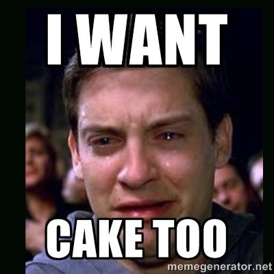 Meme I Want Cake Too Graphic