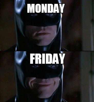 Monday Friday Batman Memes