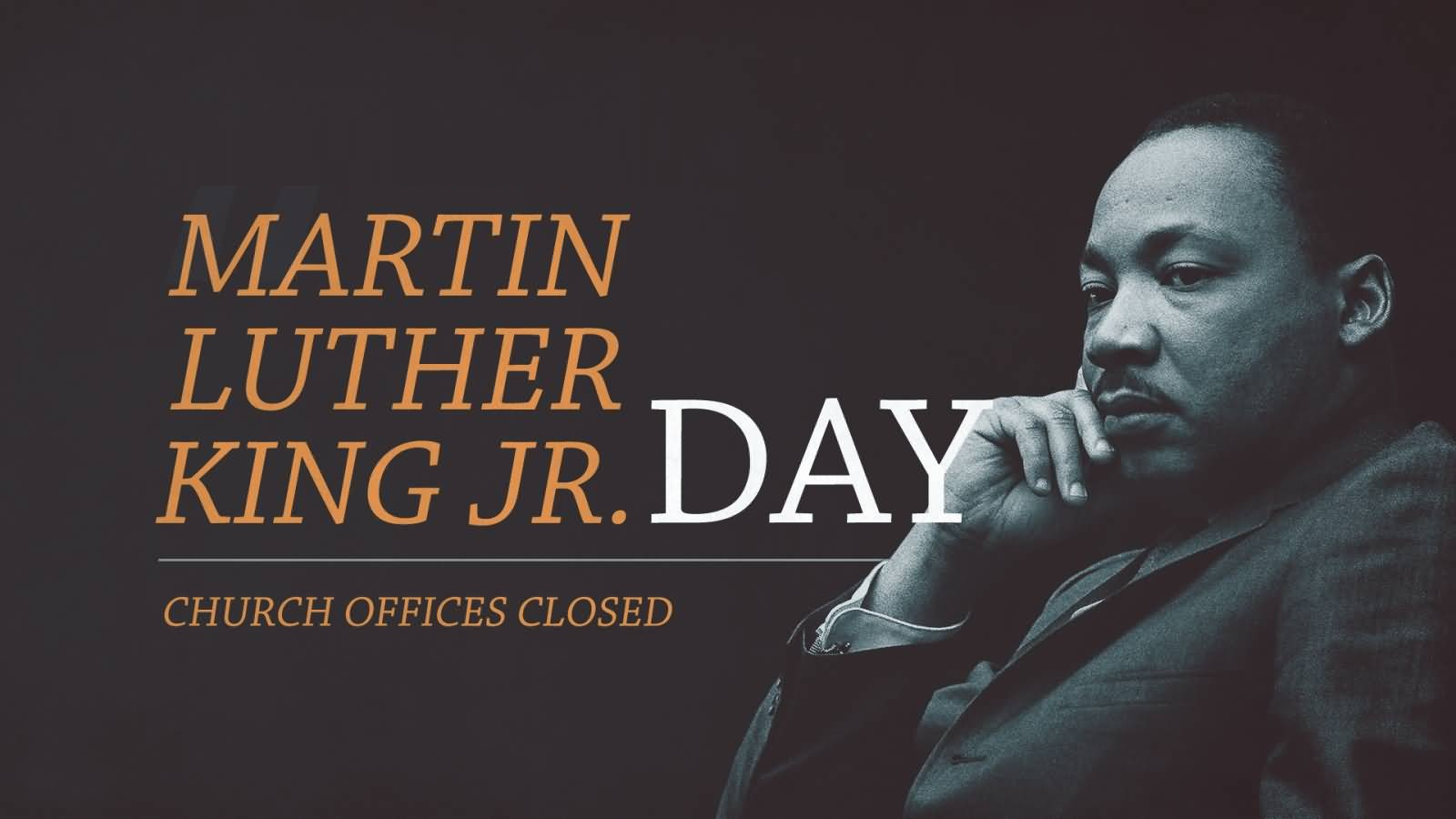 Monday January 18th Martin Luther King Jr 1929 1968