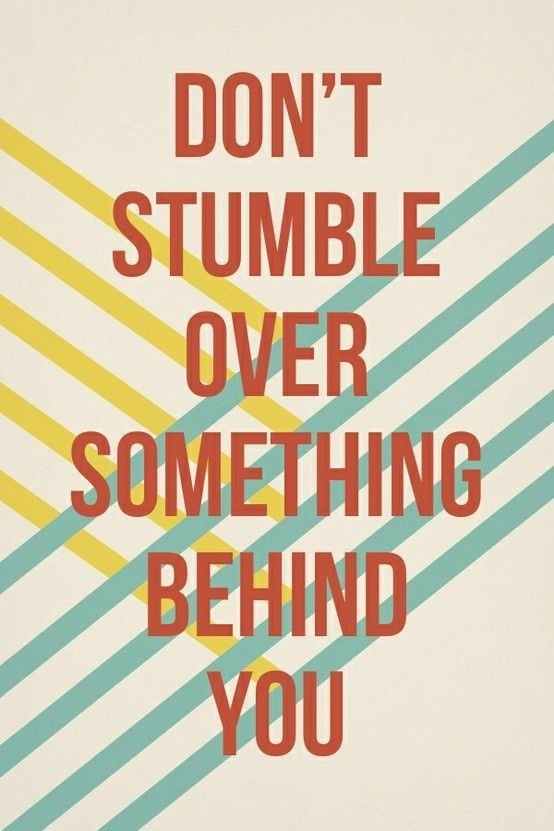 Move On Quotes Don't Stumble Over Something Behind You