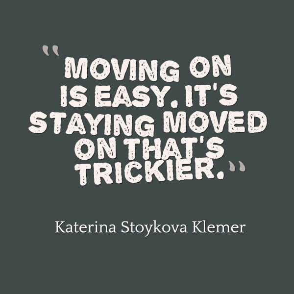 Move On Quotes Moving On Is Easy It's Staying Moved On That's Trickier