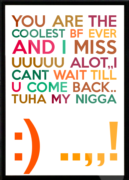 Nigga Quotes You are the coolest bf ever and i miss uuuuu alot i cant wait till u come back Tuha my nigga