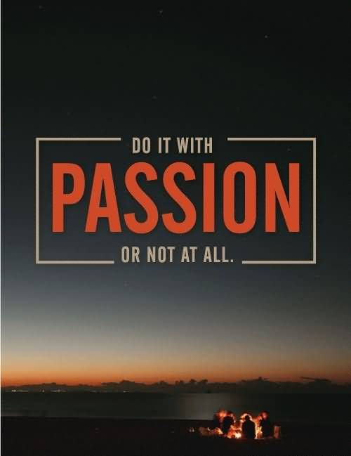 53 Most Popular Passion Quotes & Quotations