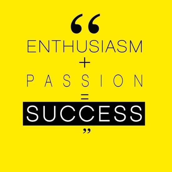 Passion Quotes Enthusiasm Passion Success