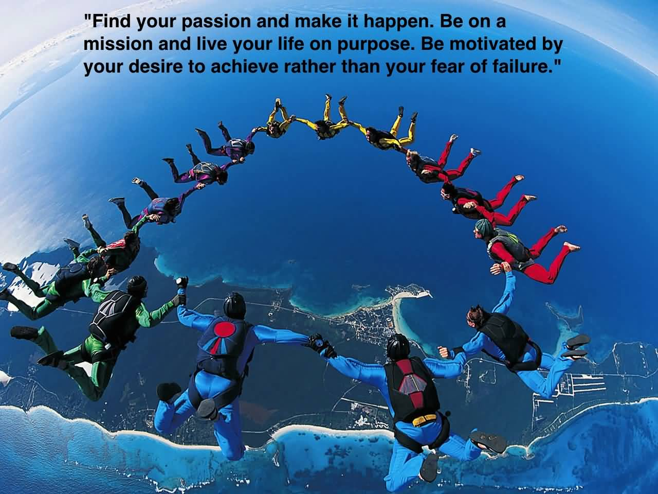 Passion Quotes Find Your Passion And Make It Happen. Be On A Mission And Live Your Life