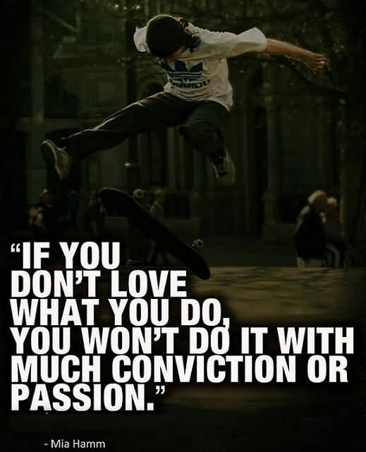 Passion Quotes If You Don't Love What You Do You Won't Do It Mia Hamm