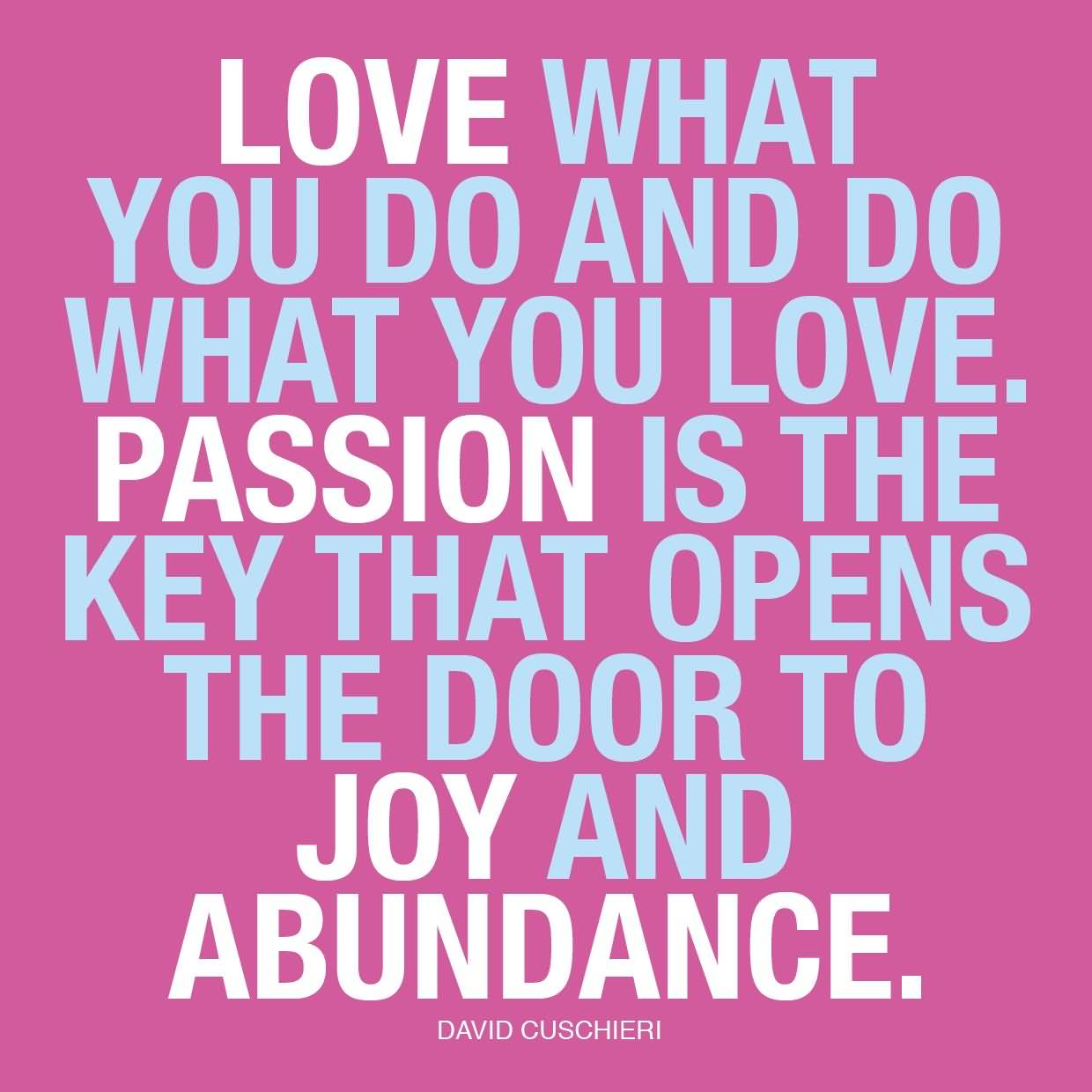 Passion Quotes Love What You Do And Do What You Love David Cuschieri