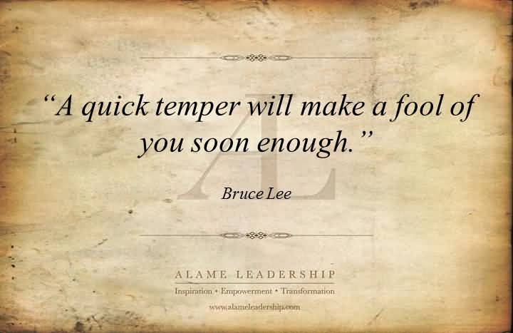 Patience Quotes a quick temper will make a fool of you soon enough