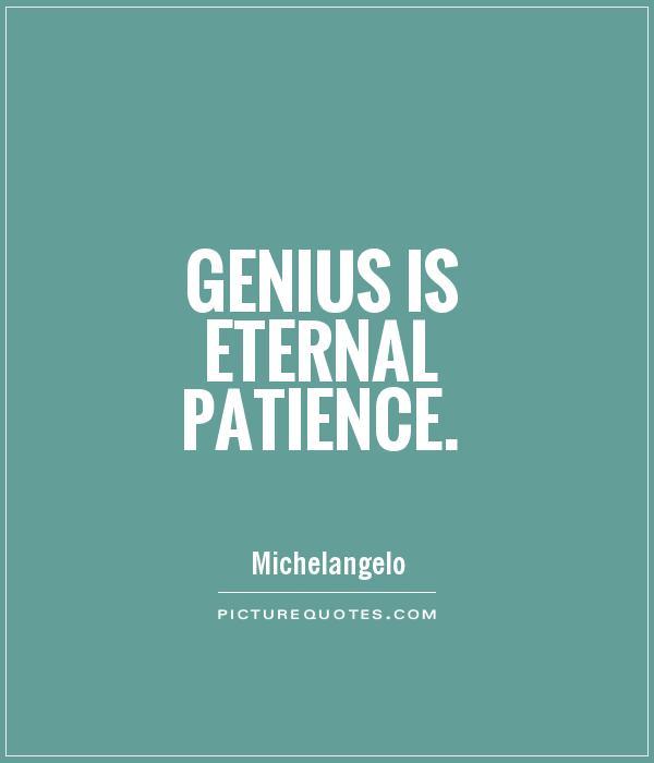 Patience Quotes genius is eternal patience