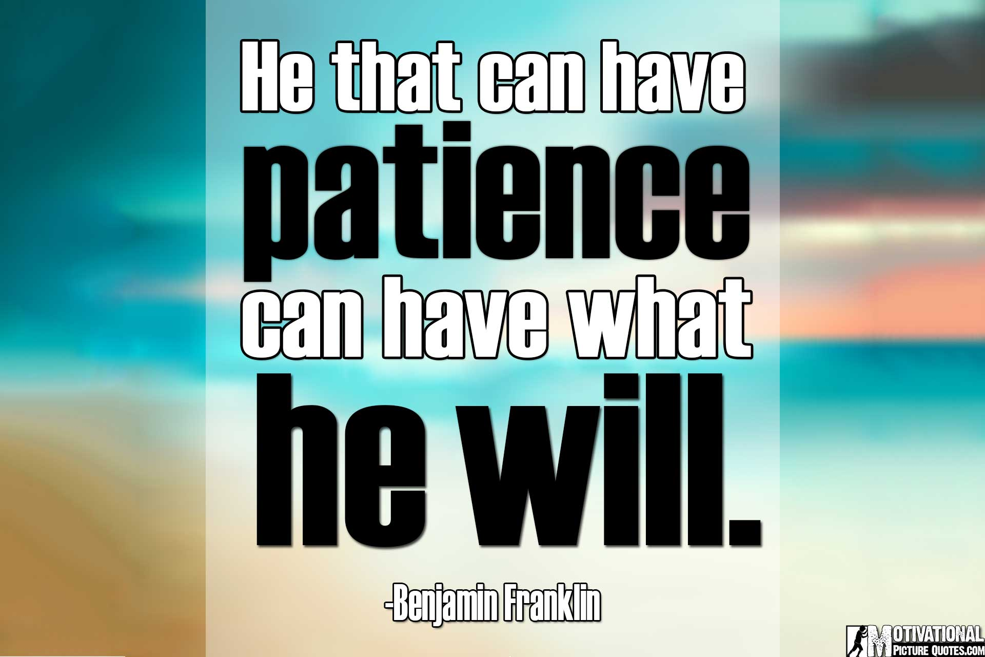 Patience Quotes he that can have patience can have what he will