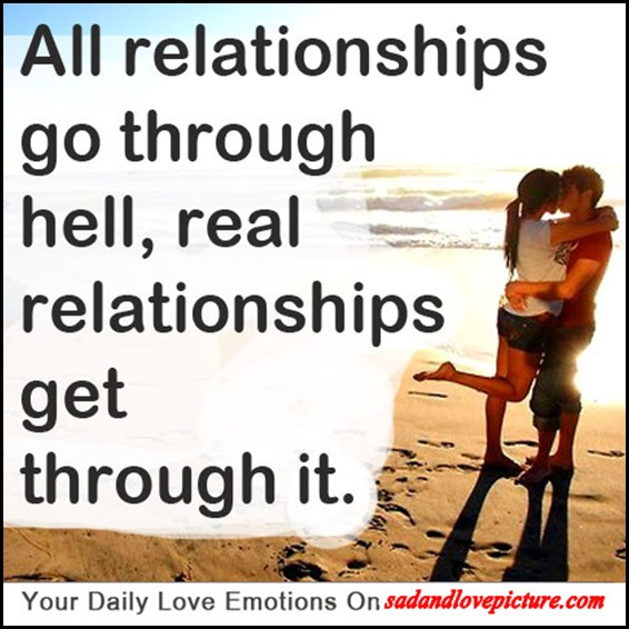 Relationship Quotes all relationships go through hell real relationships get through it