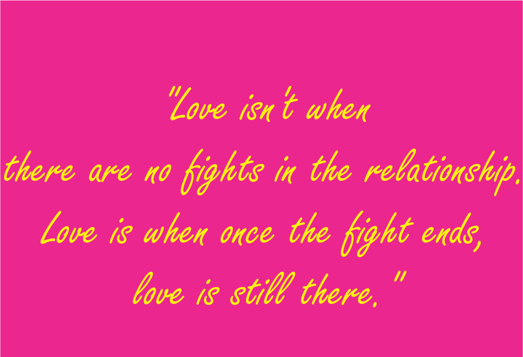 Relationship Quotes love isn't when there are no fight s in the relationship