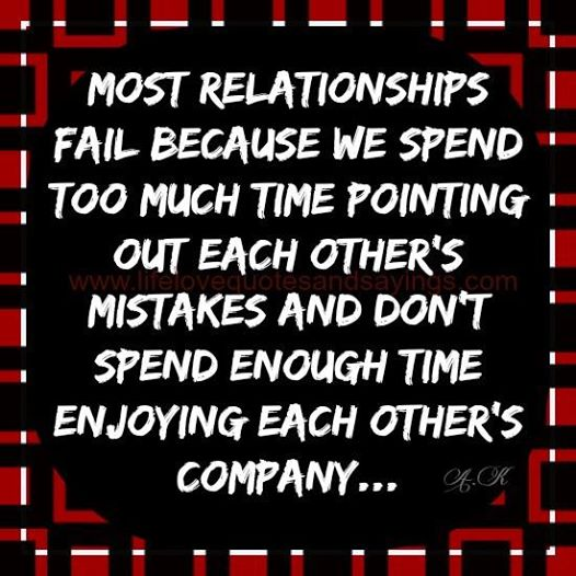 Relationship sayings most relationships fail because we spend too much time pointing out each other's