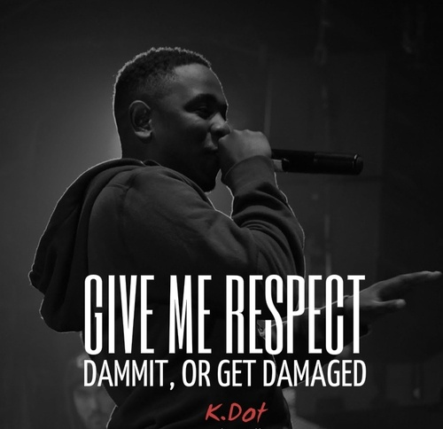 Respect Quotes give me respect admit or get damaged