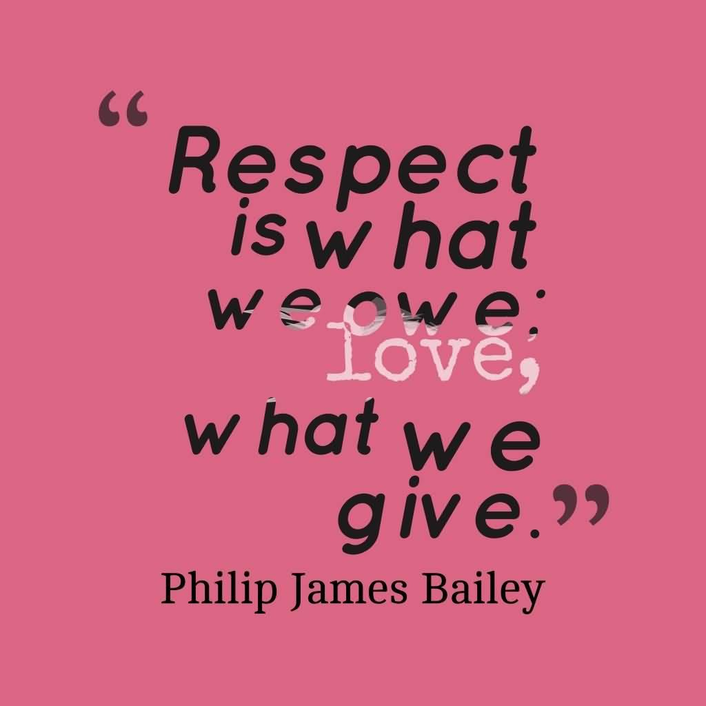 Quotes Respect Respect Quotes Respect Is What Weowe Love What We Give  Picsmine