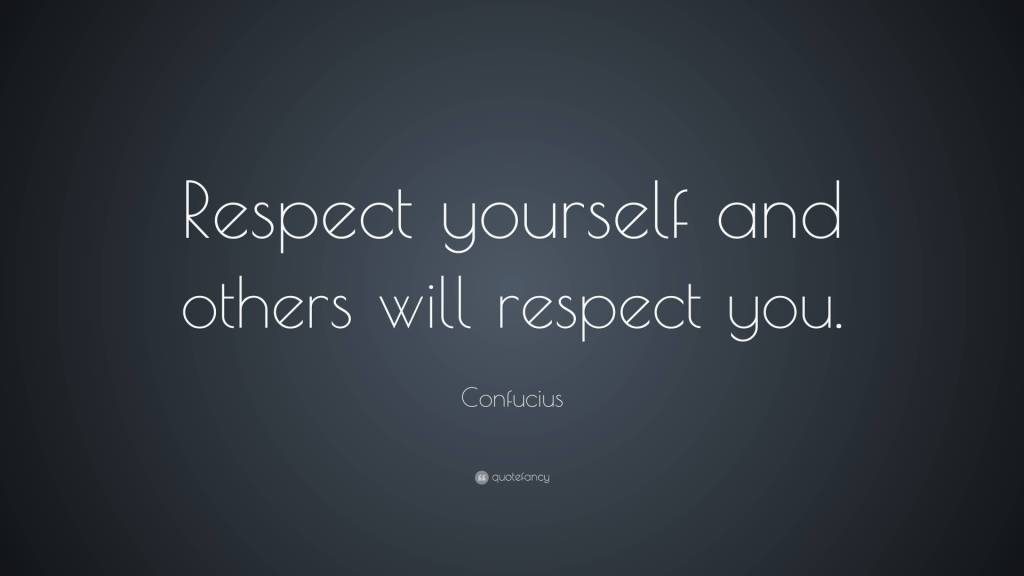 Respect Quotes respect yourself and others will respect you
