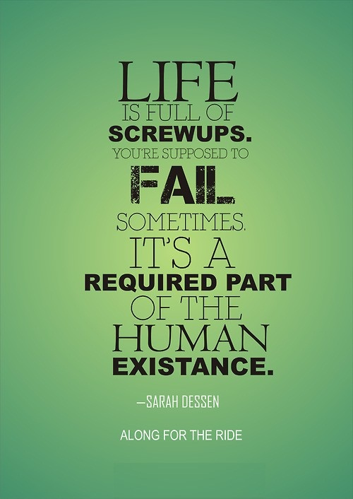 Ride Quotes Life is full of screwups you're supposed to fail