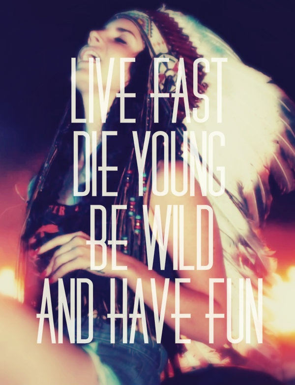 Ride Quotes Live fast die young be wild and have fun