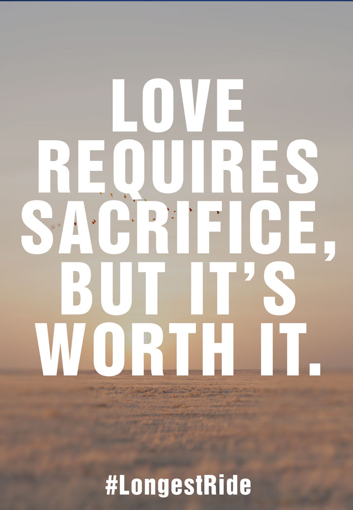 Ride Quotes Love requires sacrifice but it's worth it