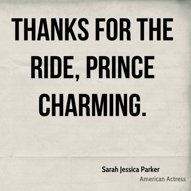 Ride Quotes Thanks for the ride, Prince Charming