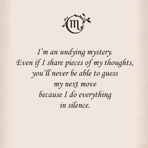 Scorpio Quotes I'm an undying mystery even if i share pieces of my thoughts