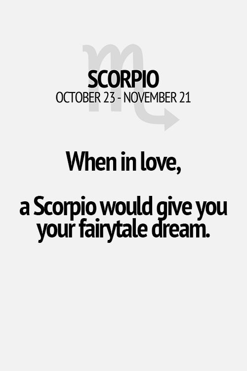 Scorpio Quotes When in love a Scorpio would give you your fairytale dream