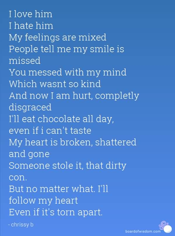 So Done Quotes I love him i hate him my feelings are mixed people tell me my smile is missed you messed with my mind