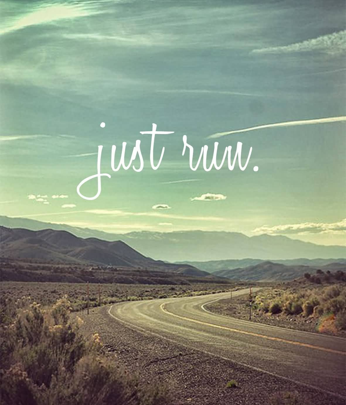 So Done Quotes Just run