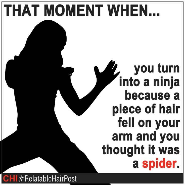 So Done Quotes That moment when you turn into a ninja because a piece of hair fell