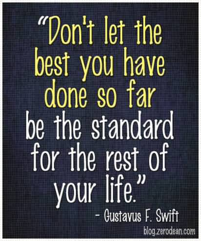 So Done Sayings Don't let the best you have done so far