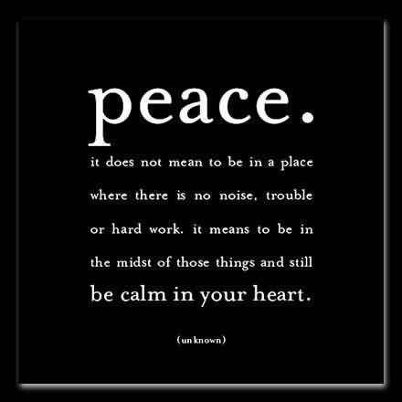 So Done Sayings Peace it does not mean to be in a place