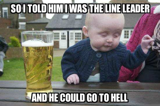 So I Told Him Was The Line Leader And He Could Go To Hell Meme Graphic